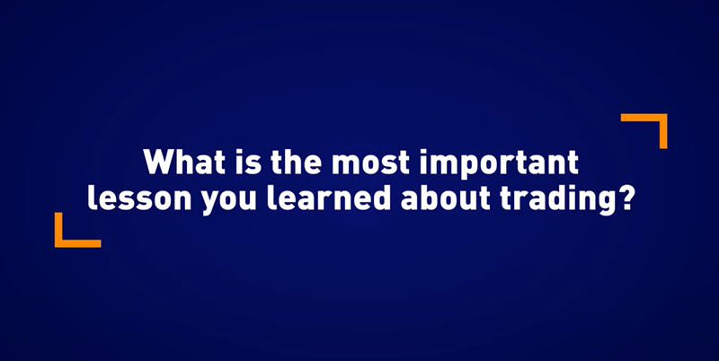 What is the most important lesson you learned about trading?