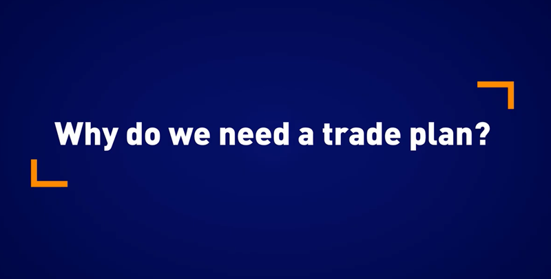 Why do we need a trade plan?